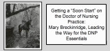 "Getting a ""Soon Start"" on the Doctor of Nursing Practice: Mary Breckinridge, Leading the Way for the DNP Essentials"